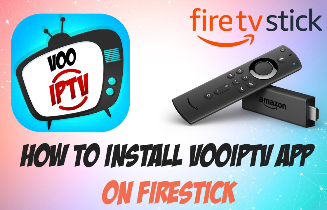 Comment installer l'application VooIPTV sur Firestick & Fire TV